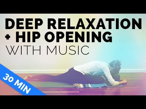 Hip Opening Yin Yoga And Deep Relaxtion with Music (30 mins) – Yin Yoga Hip Opener