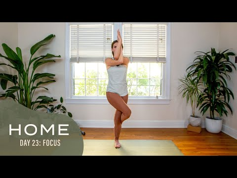 Home – Day 23 – Focus | 30 Days of Yoga With Adriene