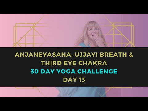 Anjaneyasana, Ujjayi Breath & Third Eye Chakra // 30 Days of Yoga // Day 13