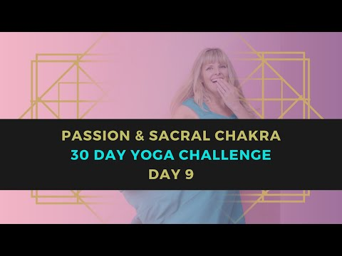Passion & Sacral Chakra // 30 Days of Yoga Challenge// Day 9