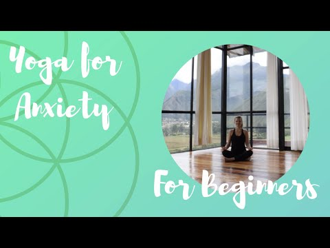 Gentle Beginner Yoga for Anxiety