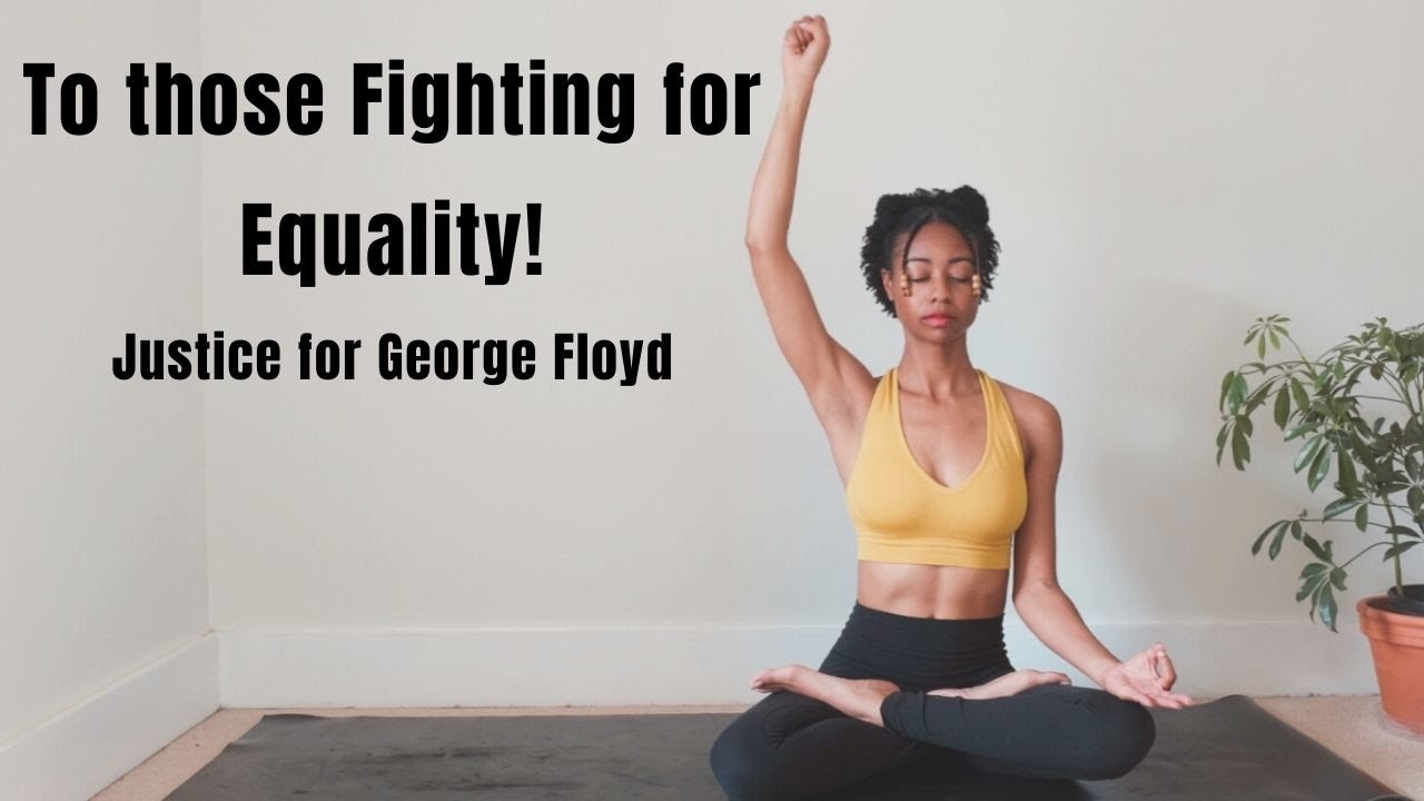 40 Minute Yoga Flow for Black Lives Matter